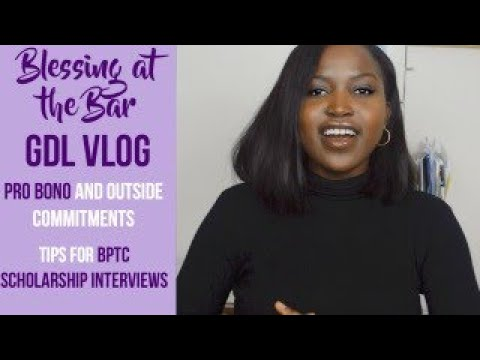 GDL VLOG – Managing Pro Bono/Outside commitments | BPTC Scholarship Tips | BLESSING AT THE BAR