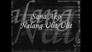Sana Ako Nalang Ulit - Curse One,Slick One & Aprhyl Breezy with Lyrics (JE Beats)-