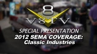 2012 V8TV SEMA VIDEO COVERAGE - CLASSIC INDUSTRIES