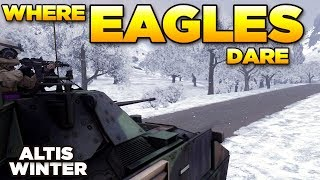 WHERE EAGLES DARE - Winter Altis -  ARMA 3 Zeus