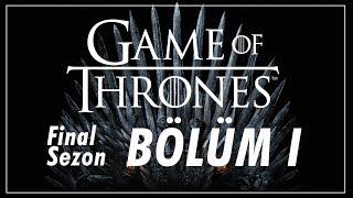 """""""Annemi Rahat Bırak!"""" Game of Thrones // Final Sezon - Bölüm I İnceleme ve Teoriler"""