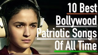 10 Best Bollywood Patriotic Songs Of All Time