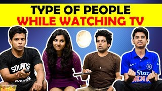 Types Of People While Watching TV | The Half-Ti...