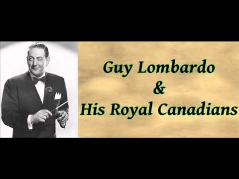 Enjoy Yourself (It's Later Than You Think) - Guy Lombardo & His Royal Canadians