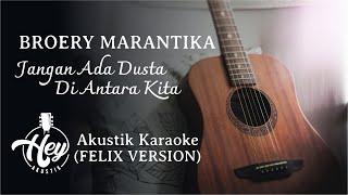 Broery Marantika - Jangan Ada Dusta Di Antara Kita ( Felix Irwan version ) Acoustic Karaoke Cover