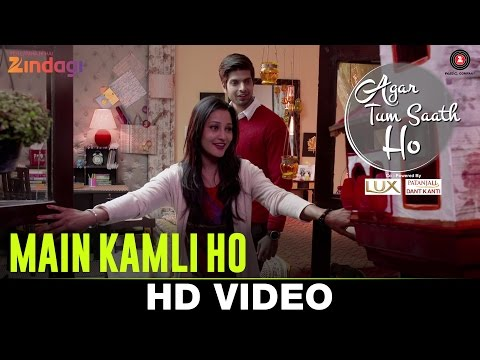 Main Kamli Ho - Agar Tum Saath Ho | Ritu Barmecha & Hitesh Bharadwaj | Asees Kaur & Romy