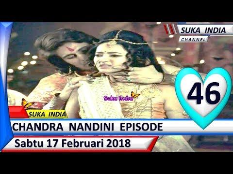 Chandra Nandini Episode 46 ❤ Sabtu 17 Februari 2018 ❤ Suka India