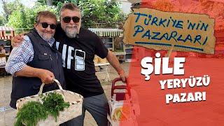 Şile Yeryüzü Pazarı - Türkiye'nin Pazarları #5