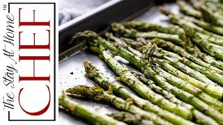 How to Make Roasted Asparagus | The Stay At Home Chef