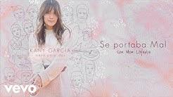 Kany García, Mon Laferte - Se Portaba Mal (Audio)