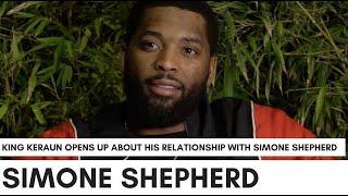 King Keraun Praises Girlfriend Simone Shepherd For Helping Elevate His Career