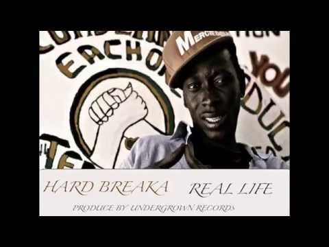 HARD BREAKA - REAL LIFE //Produce By Under Grown Records// 2015