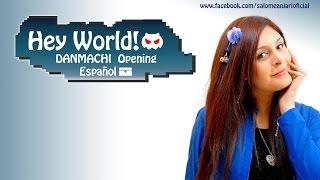 Hey World - DanMachi Opening (Español)