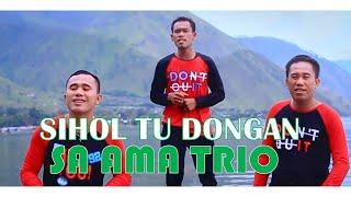 SA AMA TRIO - Sihol Tu Dongan Cipt. Dapot Simarmata