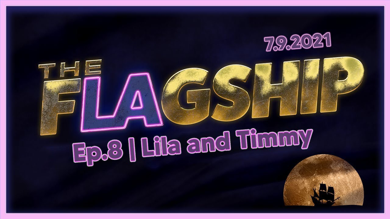 Download The Flagship ⚑ Ep 8: Lila & Timmy 7/9/2021