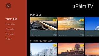 Cài đặt phần mềm xem phim aPhim trực tiếp trên Tivi Android Sony