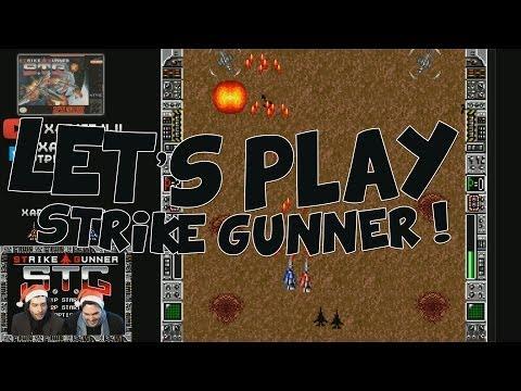 Let's play : STRIKE GUNNER ! Un shoot them up d'époque !