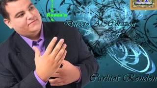 Carlitos Rondon - Directo Al Corazon