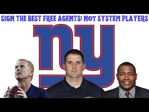 New York Giants; FREE AGENCY! Sign The BEST AVAILABLE PLAYERS, Not SYSTEM Players.