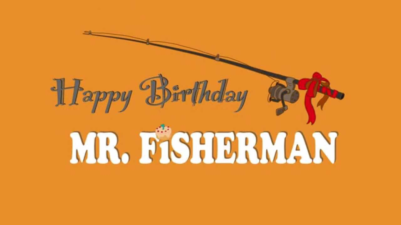 Title design for happy birthday mr fisherman youtube for Fishing birthday wishes