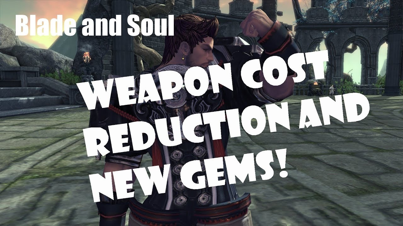 [Blade and Soul] Weapon Upgrade Cost Reduction and New Gem System!