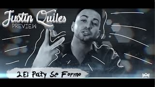 Justin Quiles - El Party Se Formo [Album Preview]