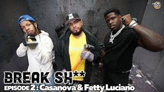 Break Shit | Casanova & Fetty Luciano | #BREAKSHIT002