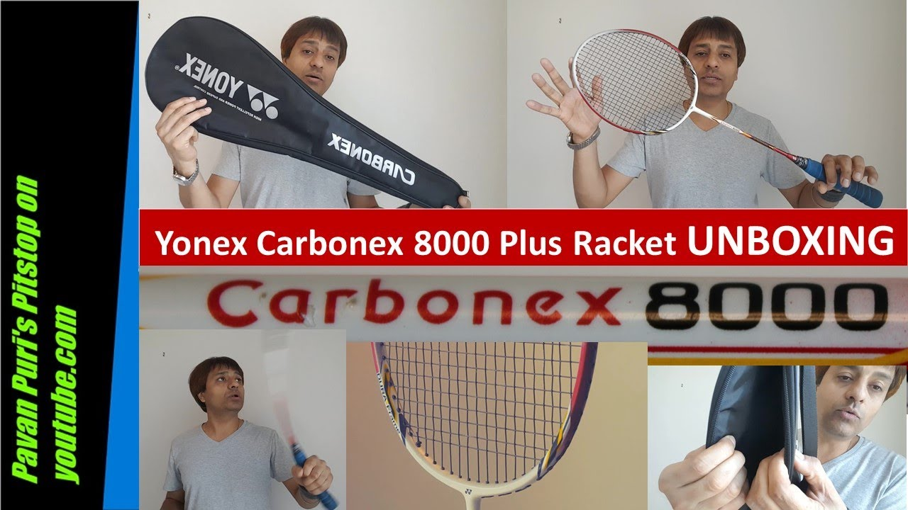 Yonex Carbonex 8000 Plus Badminton Racket Unboxing Review Carbonex 8000 Plus Youtube