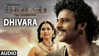 Baahubali Songs | Dhivara Full Song | Prabhas, Anushka Shetty, Rana, Tamannaah | M M Keeravani