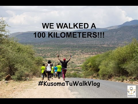 WE WALKED A 100 KILOMETERS!  KUSOMA TU WALK VLOG
