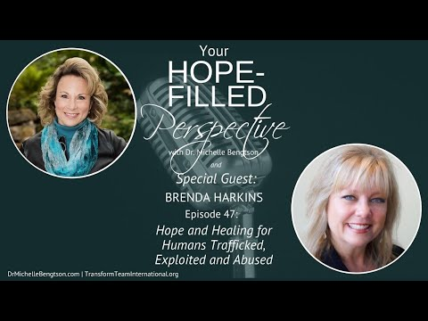 Hope and Healing for Humans Trafficked, Exploited and Abused - Episode 47
