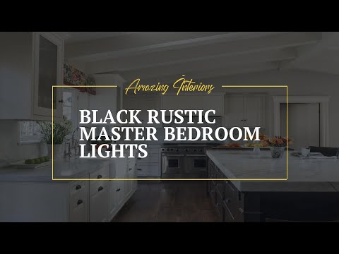 Black Rustic Master bedroom Lights 🖌 Walls