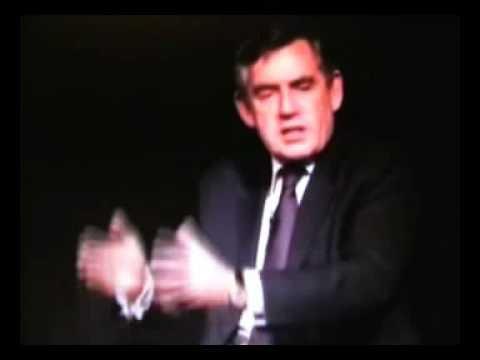 You tell me Gordon Brown
