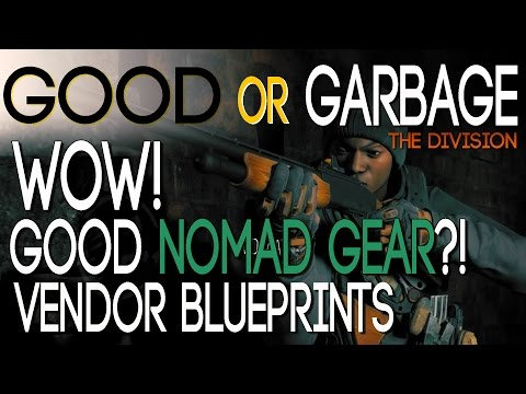 THE DIVISION  - WOW! GOOD NOMAD GEAR?  - GOOD OR GARBAGE - NEW BLUEPRINTS 10-01