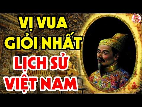 Vượt Qua Hàng Trăm Vị Vua Của Trong Lịch Sử Đây Chính Là Ông Vua Giỏi Nhất Việt Nam, Lý Do Vì Đâu?