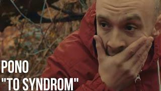 Teledysk: Pono - To Syndrom feat. ZuoZone, DJ DEF