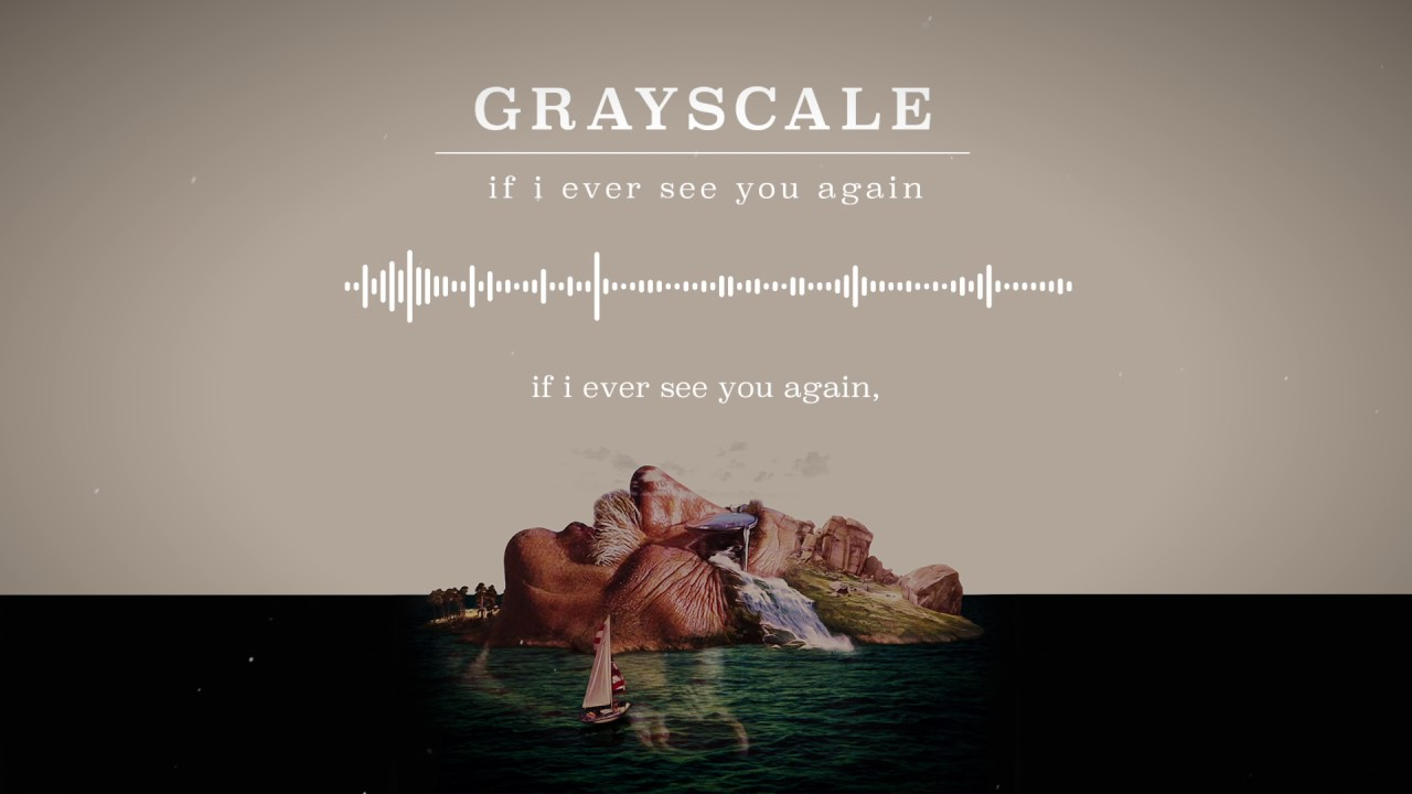 grayscale-if-i-ever-see-you-again-fearless-records