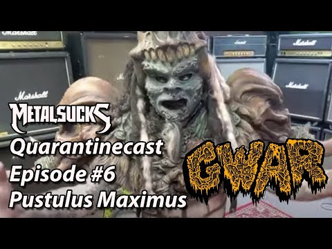 GWAR-ANTINE Chat w/ Pustulus Maximus: Quarantinecast Episode #6