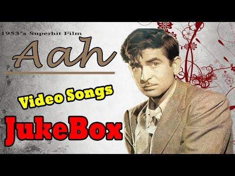 Aah  Full Songs  1953s Super Hit Film Songs Jukebox