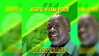 Best Naso - Magufuli ni kama Nyerere (Official Audio)