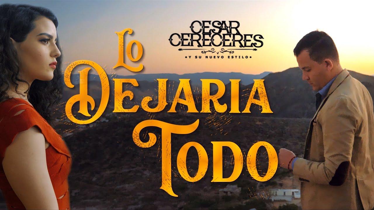 Cesar Cereceres - Lo Dejaría  Todo (Con Mariachi)