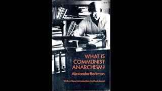 Alexander Berkman: What is Communist Anarchism? - Production