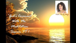 God's Covenant With Me Meditation Session PT 1