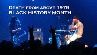 Death From Above 1979 | BLACK HISTORY MONTH | LIVE