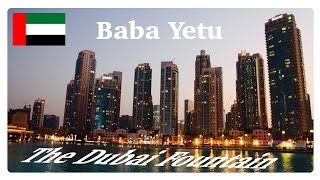 The Dubai Fountain - Baba Yetu by Christopher Tin