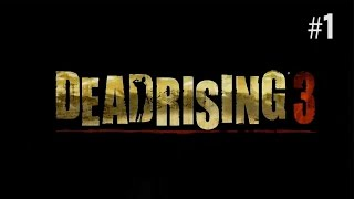 Twitch Livestream | Dead Rising 3 Part 1 [Xbox One]