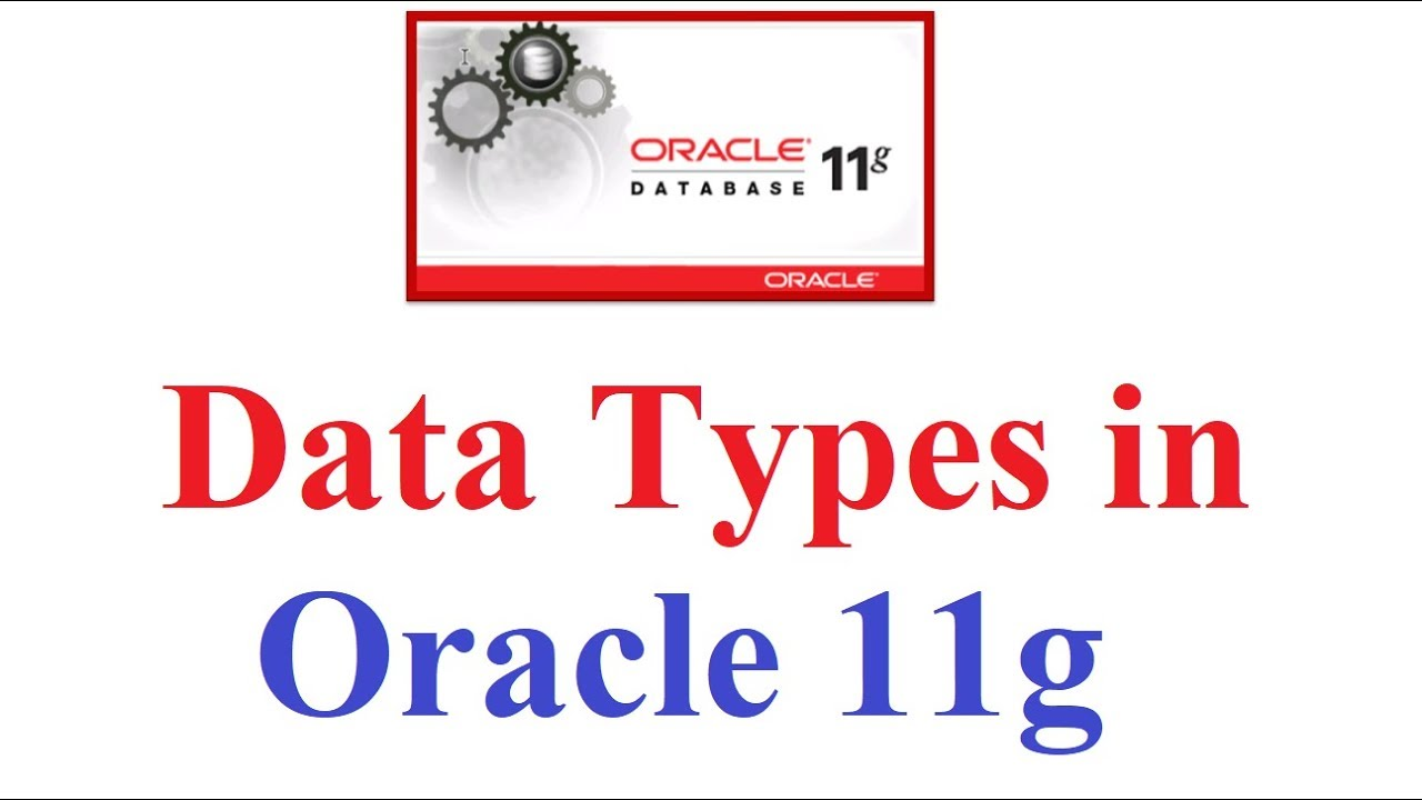 Oracle 11g Tutorial #2: Different Datatypes of Oracle