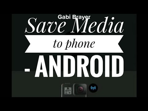 GoPro app, save media to phone, Android