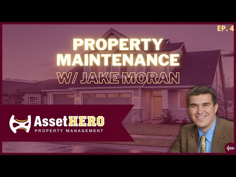 Property Maintenance w/ Jake Moran - Episode 4