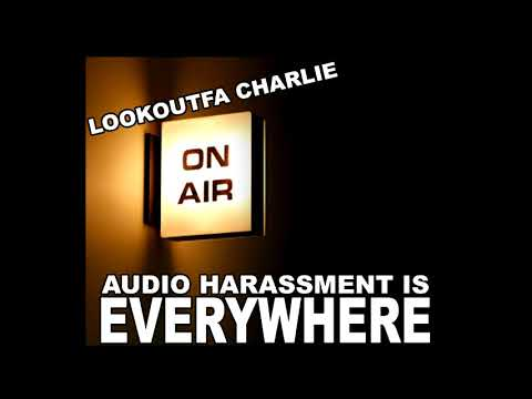 AUDIO / ELECTRONIC HARASSMENT IS LIKE A SYNDICATED RADIO STATION! + MESSAGE TO DONORS!